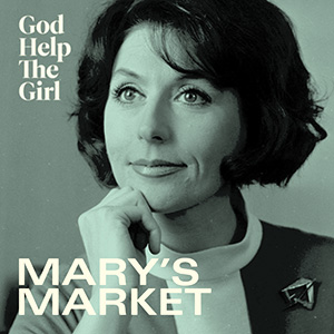 God Help the Girl - Mary's Market