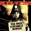 The Melvins - The Bride Screamed Murder