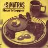 The Sinatras - Heartstopper