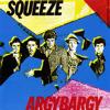 Squeeze - Argy Bargy